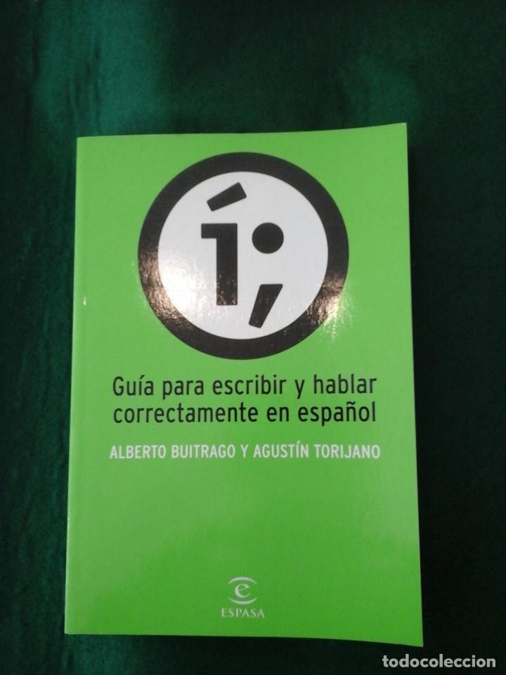 GUÍA PARA ESCRIBIR Y HABLAR CORRECTAMENTE EL ESPAÑOL - ALBERTO BUITRAGO Y AGUSTÍN TORIJANO (Libros Antiguos, Raros y Curiosos - Ciencias, Manuales y Oficios - Otros)