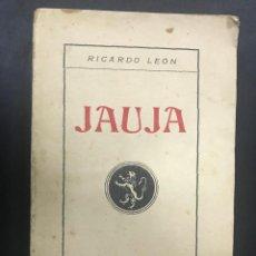 Libros antiguos: RICARDO LEON - JAUJA - 1928 PRIMERA EDICION. Lote 102733911