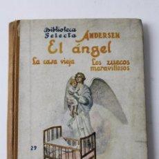 Libros antiguos: L- 1676. EL ANGEL, LA CASA VIEJA Y LOS ZUECOS MARAVILLOSOS. ANDERSEN. ED.SOPENA,. Lote 102785971