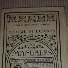 Libros antiguos: MANUAL DE LABORES. TERESA KÓHLER DE VIZUETE. Lote 102786879