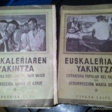 Libros antiguos: EUSKALERRIAREN YAKINTZA (2 VOLS. LITERATURA POPULAR DEL PAÍS VASCO). AZKUE, RESURRECCIÓN TOMO I II. Lote 102787567