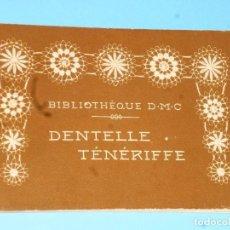 Libros antiguos: DENTELLE TÉNÉRIFFE.. Lote 102844975