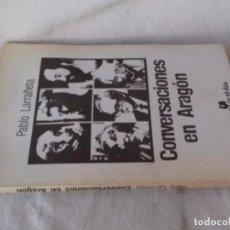 Libros antiguos: CONVERSACIONES EN ARAGON PABLO LARRAÑETA. LIBRO EN FORMA DE CUADERNILLO, EDITADOS POR EL DÍA DIARIO. Lote 102919735