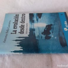 Libros antiguos: LIBRO ANTONIO BELLO LASIERRA .LA EVOLUCION DESDE DENTRO .CUADERNOS DIA ZARAGOZA 1987SEGUNDA PARTE . Lote 102921411