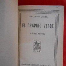 Libros antiguos: EL CHAPIO VERDE -NOVELA COMIDA-JUAN PEREZ-1930. Lote 102921895