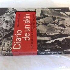 Libros antiguos: DIARIO DE UN SKIN. UN TOPO EN EL MOVIMIENTO NEONAZI ESPAÑOL ANTONIO SALAS-TEMAS DE HOY 2003. Lote 102924419