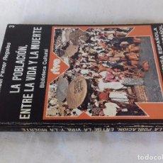 Libros antiguos: LA POBLACION ENTRE LA VIDA Y LA MUERTE-MANUEL FERRER REGALES-EDITORIAL PRENSA ESPAÑOLA/MAGISTER-1975. Lote 102927387