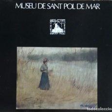 Libros antiguos: MUSEU DE SANT POL DE MAR. Lote 102948383