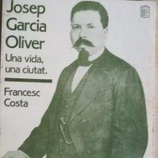 Libros antiguos: JOSEP GARCIA OLIVER. UNA VIDA, UNA CIUTAT (MATARÓ). Lote 102977387