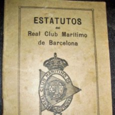 Libros antiguos: ESTATUTOS DEL REAL CLUB MARITIMO DE BARCELONA . 1916 ESTATUTS CLUB MARITIM . 47 PAG. Lote 103048455