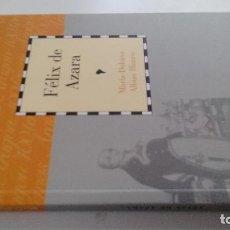 Libros antiguos: FELIX DE AZARA-MARIA DOLORES ALBIAC BLANCO-DIRECCION GUILLERMO FATAS Y MANUEL SILVA-CAI100. Lote 103095959
