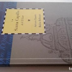 Libros antiguos: LA SANTA CAPILLA DEL PILAR-ARTURO ANSON Y BELEN BOLOQUI-DIRECCION G. FATAS Y M. SILVA-CAI100. Lote 103101519