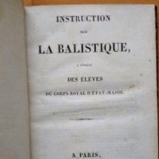 Libros antiguos: INSTRUCTION SUR LA BALISTIQUE. INSTRUCTION SUR LE DEFILEMENT. MILITAR.. Lote 103106347
