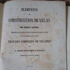 Libros antiguos: ELEMENTOS DE CONSTRUCCIÓN DE VELAS, DE ROBERT KIPPING Y PEDRO RIUDAVETS (1860) (VELEROS, BARCOS, MAR. Lote 103134415