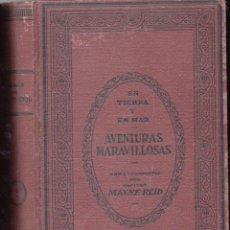 Libros antiguos: MAYNE REID : AVENTURAS MARAVILLOSAS EN TIERRA Y MAR TOMO II (SEIX, C. 1900) NUMEROSOS GRABADOS. Lote 103178411