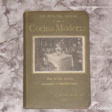 Libros antiguos: LIBRO RARO COCINA MODERNA 1912 LA JOYA DEL HOGAR 700 RECETAS. Lote 103250531