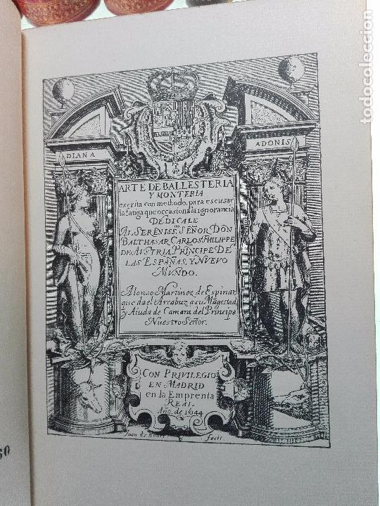 Libros antiguos: ARTE DE BALLESTERÍA Y MONTERÍA - EDICIÓN FACSIMIL DE 1644 - NUMERADA - ALONSO MARTINEZ DE ESPINAR - - Foto 3 - 103275599