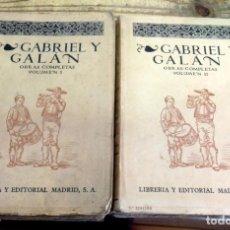 Libros antiguos: GABRIEL Y GALÁN - OBRAS COMPLETAS - MADRID 1927 / 2 VOL. COMPLETO. Lote 103283339