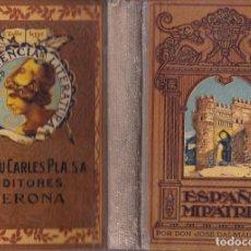 Libros antiguos: ESPAÑA,MI PATRIA -- JOSE DALMAU CARLES. Lote 103292375