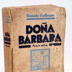 Libros antiguos: DOÑA BÁRBARA (RÓMULO GALLEGOS) ARALUCE, 1929. Lote 103299542