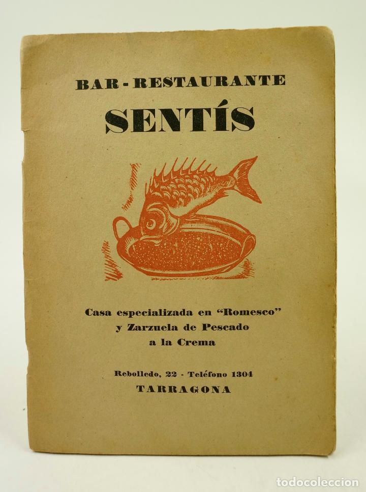 FOLLETO VARIADO BAR-RESTAURANTE SENTÍS, CASA ESPECIALIZADA EN ROMESCO, AÑOS 30, TARRAGONA.14X19,5CM (Libros Antiguos, Raros y Curiosos - Cocina y Gastronomía)