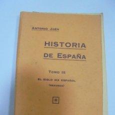 Libros antiguos: HISTORIA DE ESPAÑA. TOMO III. EL SIGLO XIX ESPAÑOL. ANTONIO JAEN. SEVILLA 1932. Lote 103467179