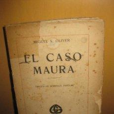Libros antiguos: MIGUEL S. OLIVER. EL CASO MAURA. GUSTAVO GILI 1914.. Lote 103476635