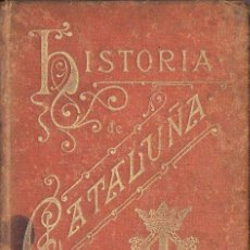 Libros antiguos: BORI Y FONTESTÁ : HISTORIA DE CATALUÑA (HENRICH, 1898). Lote 103477635
