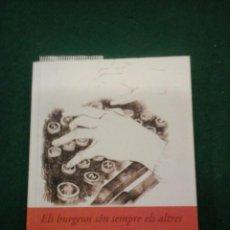 Libros antiguos: ELS BURGESOS SÓN SEMPRE ELS ALTRES. DEL DIARI DE JULES RENARD (1887-1910). Lote 103519735