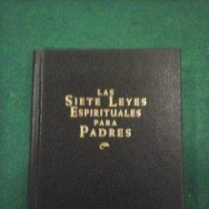 Libros antiguos: LAS SIETE LEYES ESPIRITUALES PARA PADRES - DEEPAK CHOPRA. Lote 103520099