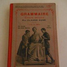 Libros antiguos: GRAMMAIRE COURS MOYEN PAR CLAUDE AUGÉ LIBRAIRIE LAROUSSE PARIS.. Lote 103528287
