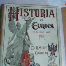 Libros antiguos: HISTORIA DE EUROPA EN EL SIGLO XVIIII 1896 EMILIO CASTELAR COMPLETA - 6 TOMOS. Lote 103543595