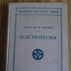 Libros antiguos: ELECTROTECNIA - POR K. LAUDIEN - EDIT. LABOR 1929 -- CON 809 FIGURAS. Lote 103631899