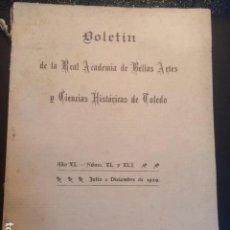 Libros antiguos: BOLETIN REAL ACADEMIA BELLAS ARTES Y C.HISTORICAS TOLEDO . 1929 AÑO XI- NUM XL Y XLI. Lote 103637831