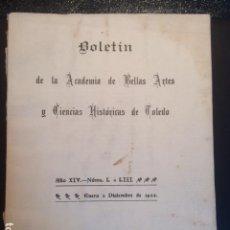 Libros antiguos: BOLETIN REAL ACADEMIA BELLAS ARTES Y C.HISTORICAS TOLEDO . 1932 AÑO XIV- NUMS L A LIII. Lote 103637983