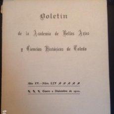Libros antiguos: BOLETIN REAL ACADEMIA BELLAS ARTES Y C.HISTORICAS TOLEDO . 1933 AÑO XV- NUM LIV. Lote 103638159