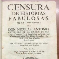Libros antiguos: CENSURA DE HISTORIAS FABULOSAS. OBRA POSTHUMA. ANTONIO, NICOLÁS. VALENCIA, 1742. . Lote 103656943