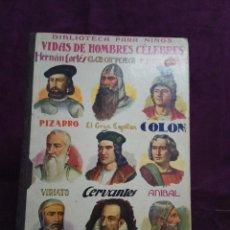 Libros antiguos: 1935, VIDAS DE HOMBRES CELEBRES, RAMÓN SOPENA, BARCELONA, ENCUADERNACIÓN EDITORIAL. Lote 103667475