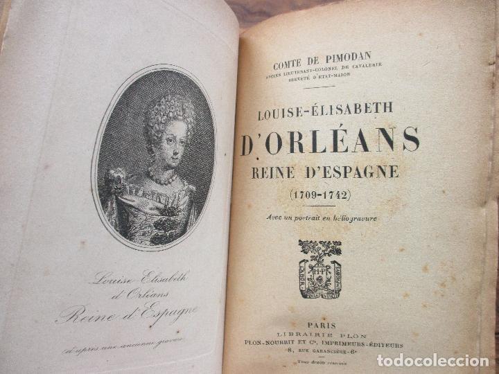 LOUISE-ÉLISABETH D'ORLÉANS REINE D'ESPAGNE (1709-1742). COMTE DE PIMODAN. 1923. (Libros Antiguos, Raros y Curiosos - Historia - Otros)