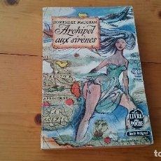 Libros antiguos: ARCHIPEL AUX SIRENES - SOMERSET MAUGHAM - - EDITIONS DE PARIS 1925 - LIBRO FRANCÉS. Lote 103787355