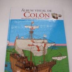 Libros antiguos: ÁLBUM VISUAL DE COLÓN. ELVIRA MENÉNDEZ Y JOSÉ MARÍA ÁLVAREZ. EDICIONES BRUÑO. Lote 103897347