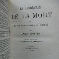 Libros antiguos: LE LENDEMAIN DE LA MORT OU LA VIE FUTURE SELON LA SCIENCE. LOUIS FIGUIER. 1881.. Lote 103924407
