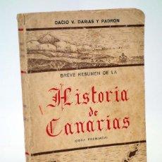 Libros antiguos: BREVE RESUMEN DE LA HISTORIA DE CANARIAS (DACIO V. DARIAS Y PADRÓN) CURBELO, 1934. MUY DIFÍCIL. Lote 103945219