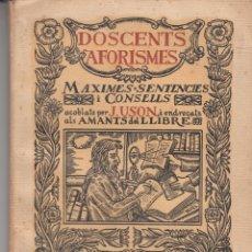 Libros antiguos: DOSCENTS AFORISMES MAXIMES SENTENCIES J.USON BIBLIOFÍLIA 1926. Lote 103947991