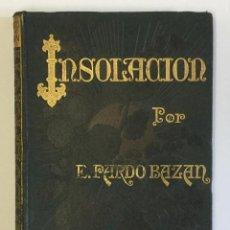 Libros antiguos: INSOLACIÓN (HISTORIA AMOROSA). PARDO BAZÁN. EMILIA. PRIMERA EDICICÓN, 1889.. Lote 103949951
