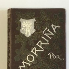 Libros antiguos: MORRIÑA (HISTORIA AMOROSA). PARDO BAZAN, EMILIA. PRIMERA EDICIÓN, 1889.. Lote 103950803