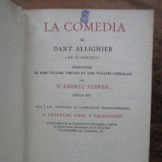 Libros antiguos: LA COMEDIA. TRASLATADA RE RIMS VULGARS TOSCANS EN RIMS VULGARS CATHALANS... DANT ALLIGHIER. 1878.. Lote 103966047