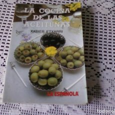 Libros antiguos: LA COCINA DE LAS ACEITUNAS. XABIER ETXARRI . Lote 103995427