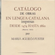 Alte Bücher - CATÁLOGO DE OBRAS EN LENGUA CATALANA IMPRESAS DESDE 1474 HASTA 1860 MARIÀ AGUILÓ CURIAL 1977 - 104016047