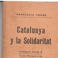 Libros antiguos: FRANCESC CAMBÓ CATALUNYA Y LA SOLIDARITAT CONFERENCIA DONADA AL TEATRE PRINCIPAL MAIG 1910. Lote 104016415
